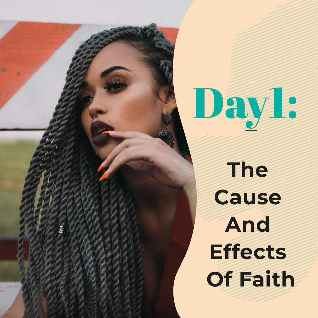 https://mendthevow.com/day-1-the-cause-and-effects-of-faith/