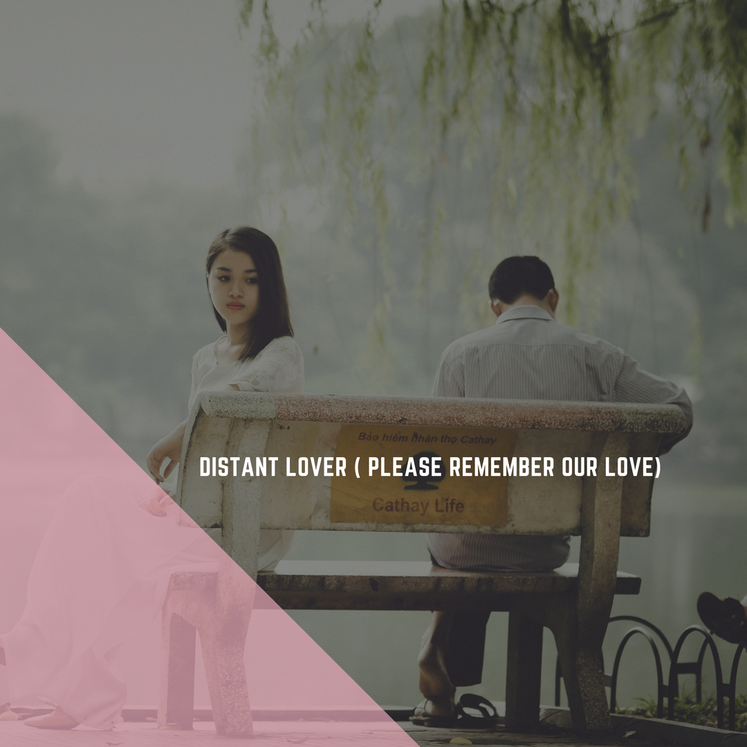 https://mendthevow.com/distant-lover-please-remember-our-love/
