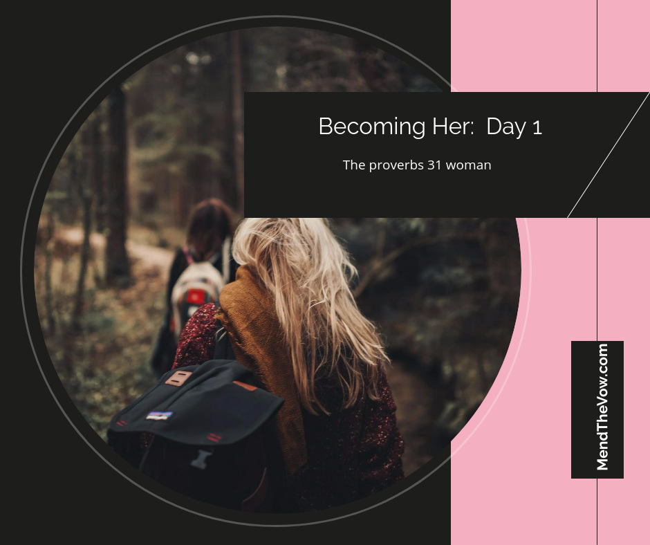 https://mendthevow.com/becoming-her-day-1/