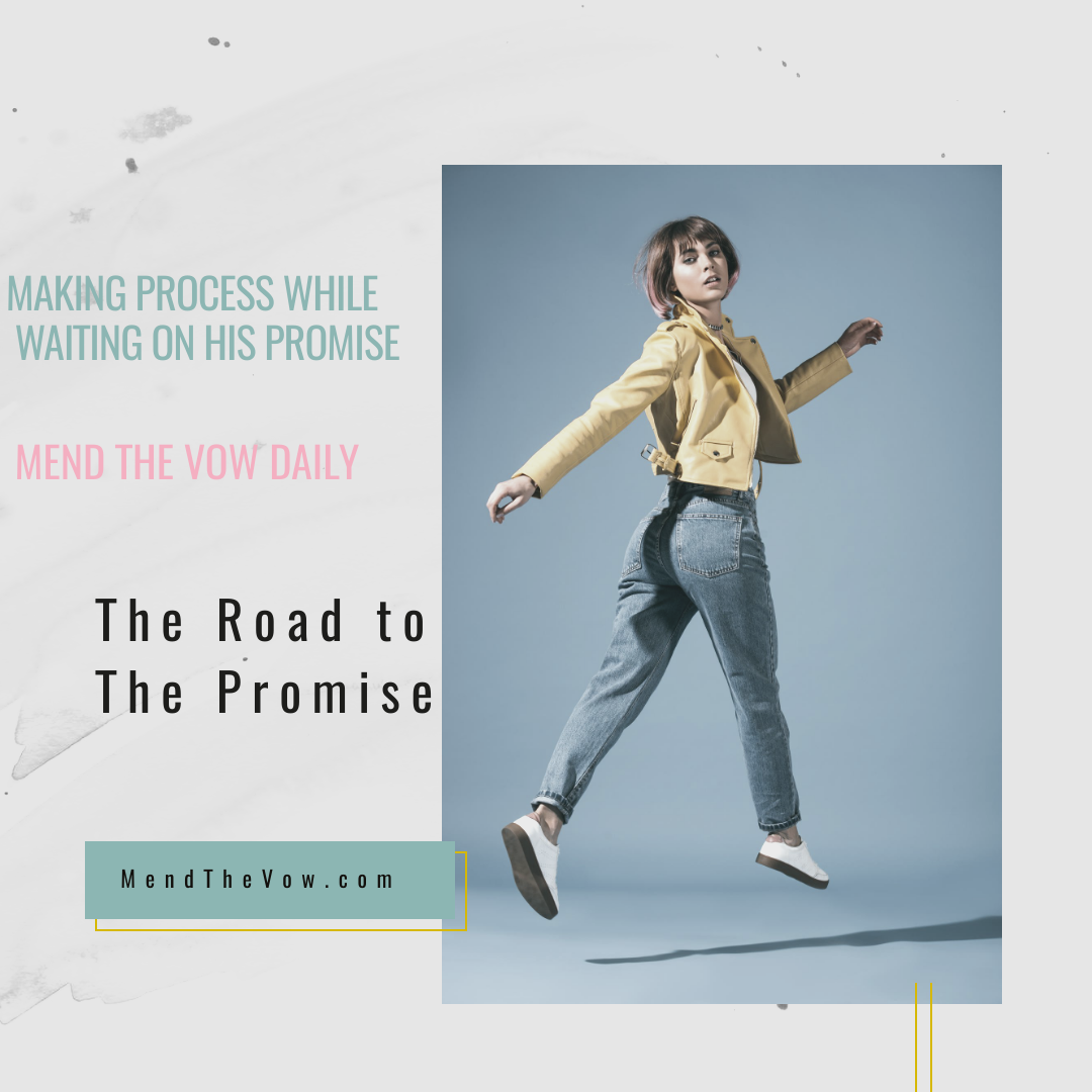 https://mendthevow.com/making-process-while-waiting-on-his-promise/