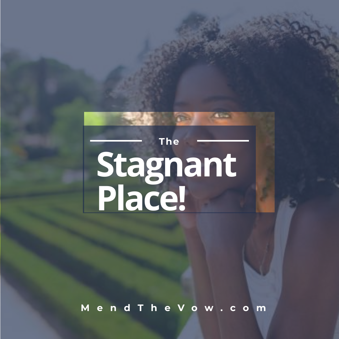 https://mendthevow.com/the-stagnant-place/
