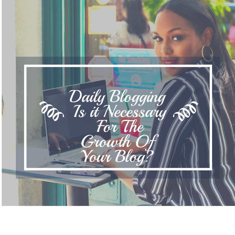 https://mendthevow.com/daily-blogging-is-it-necessary-for-the-growth-of-your-blog/