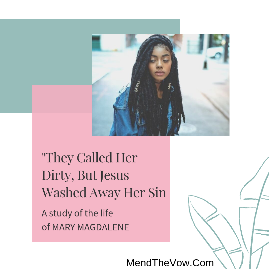 https://mendthevow.com/they-called-her-dirty-but-jesus-washed-away-her-sin/