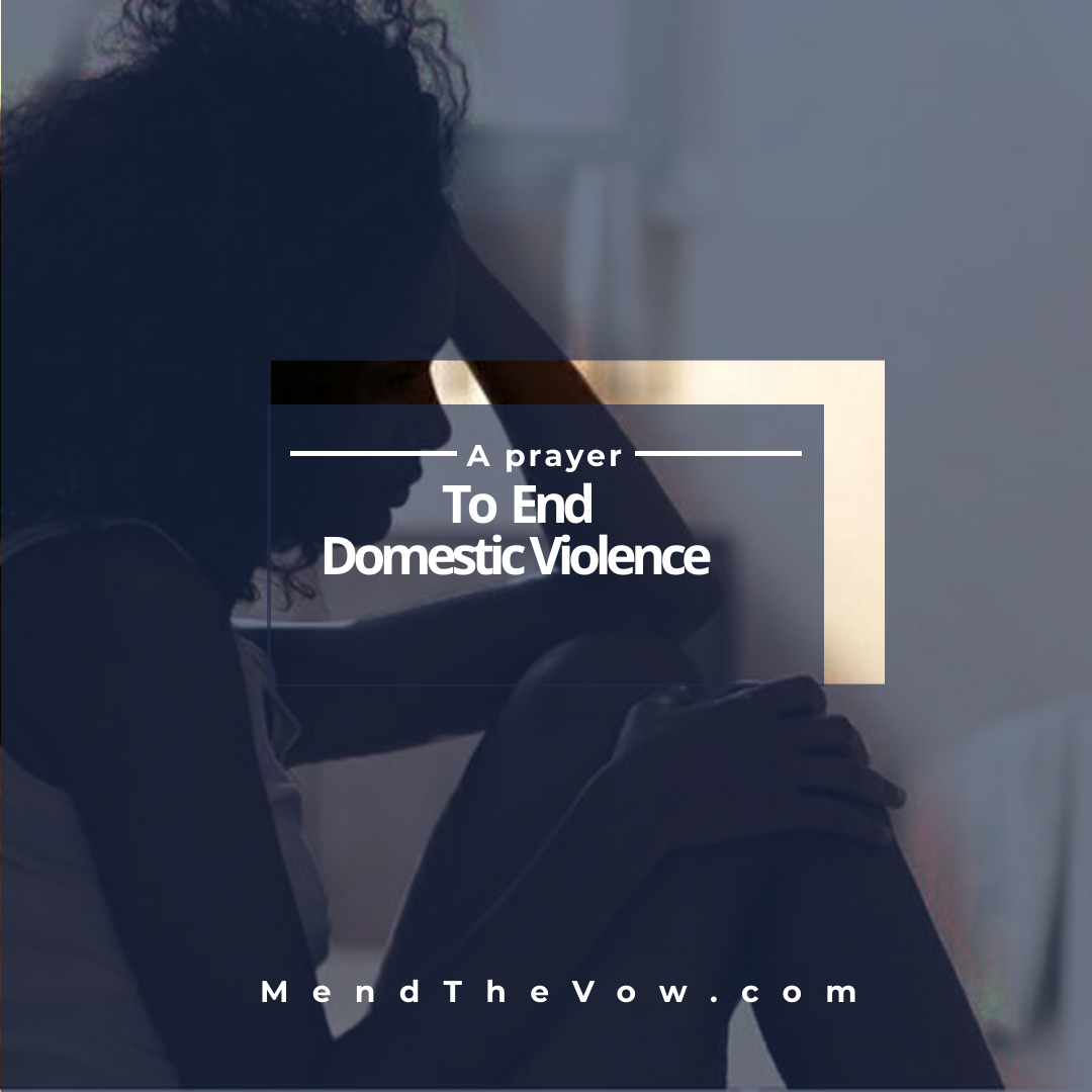 https://mendthevow.com/a-prayer-to-end-domestic-violence/