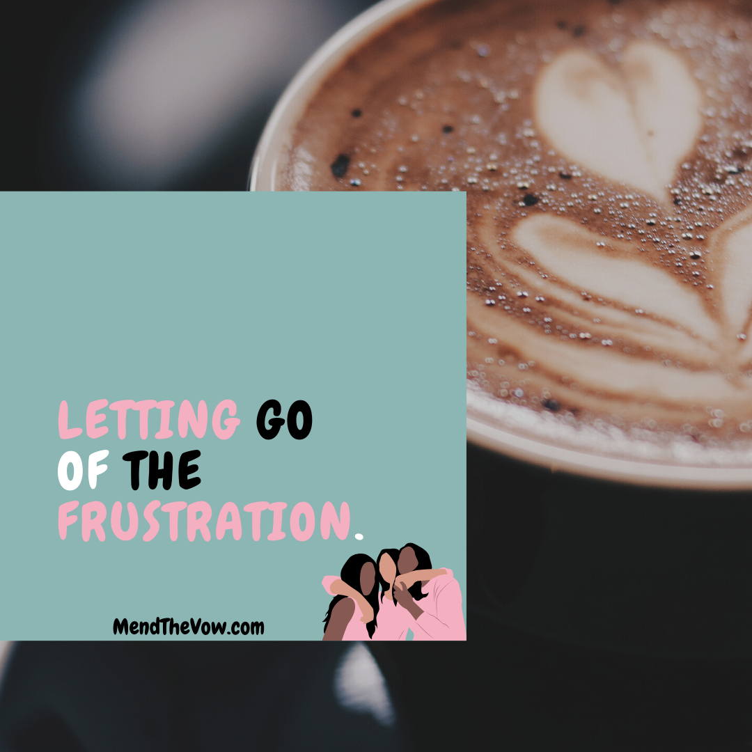 https://mendthevow.com/2019/07/letting-go-of-the-frustration/in-the-Custom-structure-text-box./